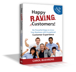 Happy RAVING Customers! by Carol Buehrens, author, speaker, educator